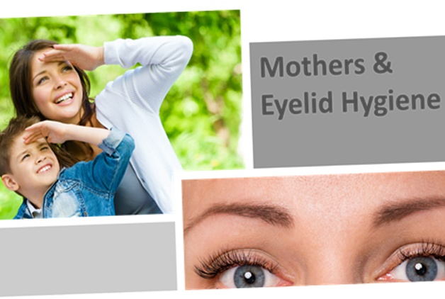 Why do mothers need to practice eyelid hygiene?